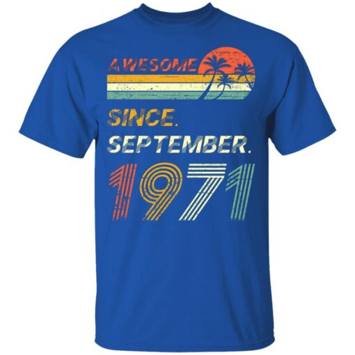 Gift 50 Years Old Awesome Since September 1971 50th Birthday T-Shirt 11 of Sapelle