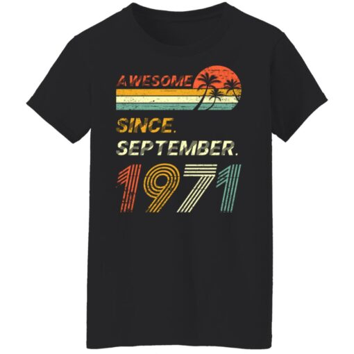 Gift 50 Years Old Awesome Since September 1971 50th Birthday T-Shirt 12 of Sapelle