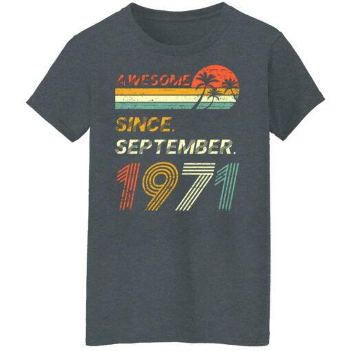 Gift 50 Years Old Awesome Since September 1971 50th Birthday T-Shirt 13 of Sapelle