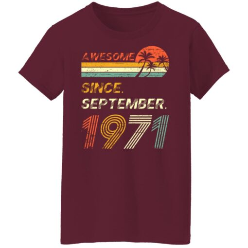 Gift 50 Years Old Awesome Since September 1971 50th Birthday T-Shirt 14 of Sapelle