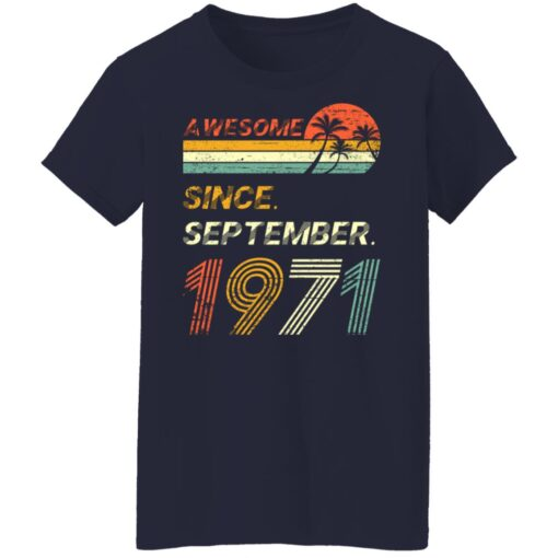 Gift 50 Years Old Awesome Since September 1971 50th Birthday T-Shirt 15 of Sapelle