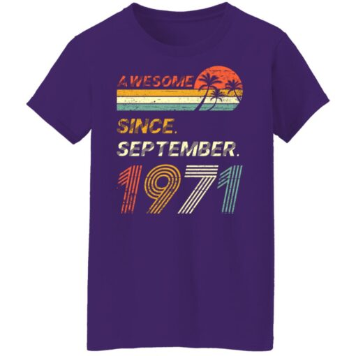 Gift 50 Years Old Awesome Since September 1971 50th Birthday T-Shirt 16 of Sapelle
