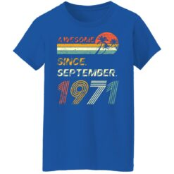 Gift 50 Years Old Awesome Since September 1971 50th Birthday T-Shirt 48 of Sapelle