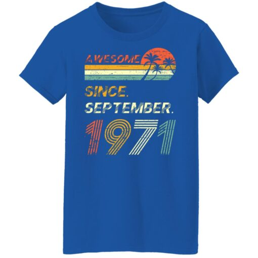 Gift 50 Years Old Awesome Since September 1971 50th Birthday T-Shirt 17 of Sapelle