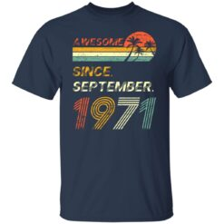 Gift 50 Years Old Awesome Since September 1971 50th Birthday T-Shirt 20 of Sapelle
