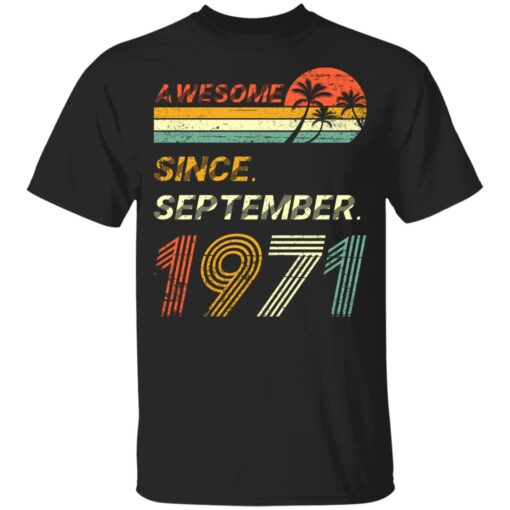Gift 50 Years Old Awesome Since September 1971 50th Birthday T-Shirt 6 of Sapelle