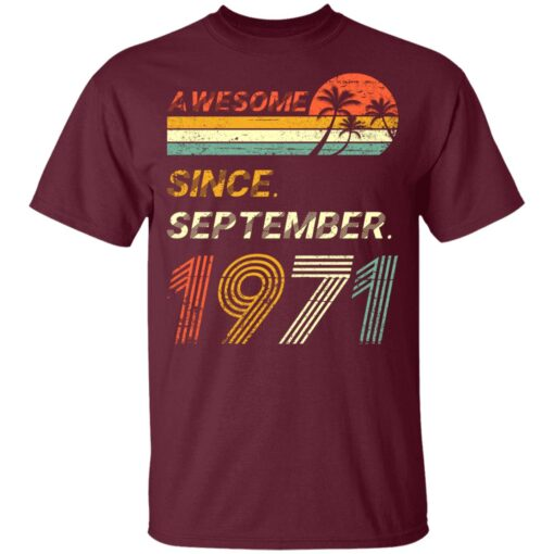Gift 50 Years Old Awesome Since September 1971 50th Birthday T-Shirt 8 of Sapelle