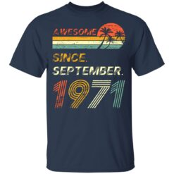 Gift 50 Years Old Awesome Since September 1971 50th Birthday T-Shirt 32 of Sapelle