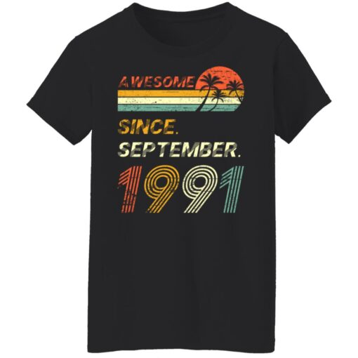 Gift 30 Years Old Awesome Since September 1991 30th Birthday T-Shirt 10 of Sapelle