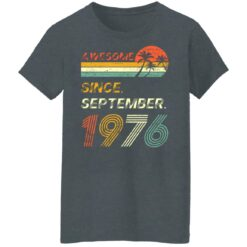 Gift 45 Years Old Awesome Since September 1976 45th Birthday T-Shirt 33 of Sapelle