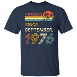 Gift 45 Years Old Awesome Since September 1976 45th Birthday T-Shirt 17 of Sapelle