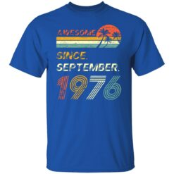 Gift 45 Years Old Awesome Since September 1976 45th Birthday T-Shirt 21 of Sapelle