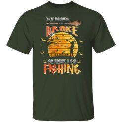 My Broom Broke So Now I Go Fishing Funny Halloween Costume T-Shirt 14 of Sapelle