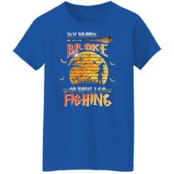 My Broom Broke So Now I Go Fishing Funny Halloween Costume T-Shirt 36 of Sapelle