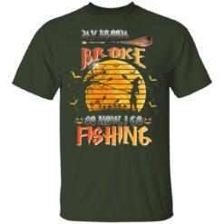 My Broom Broke So Now I Go Fishing Funny Halloween Costume T-Shirt 20 of Sapelle