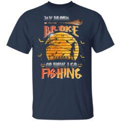My Broom Broke So Now I Go Fishing Funny Halloween Costume T-Shirt 22 of Sapelle