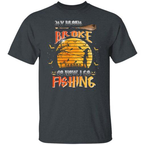 My Broom Broke So Now I Go Fishing Funny Halloween Costume T-Shirt 1 of Sapelle