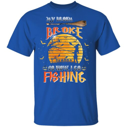 My Broom Broke So Now I Go Fishing Funny Halloween Costume T-Shirt 8 of Sapelle