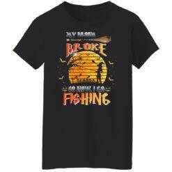 My Broom Broke So Now I Go Fishing Funny Halloween Costume T-Shirt 28 of Sapelle