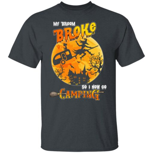 My Broom Broke So Now I Go Camping Funny Halloween Costume T-Shirt 2 of Sapelle