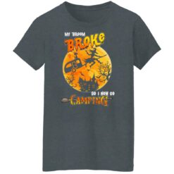 My Broom Broke So Now I Go Camping Funny Halloween Costume T-Shirt 42 of Sapelle