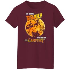 My Broom Broke So Now I Go Camping Funny Halloween Costume T-Shirt 44 of Sapelle