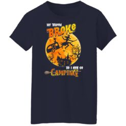 My Broom Broke So Now I Go Camping Funny Halloween Costume T-Shirt 46 of Sapelle