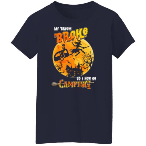 My Broom Broke So Now I Go Camping Funny Halloween Costume T-Shirt 16 of Sapelle