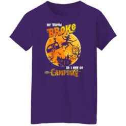 My Broom Broke So Now I Go Camping Funny Halloween Costume T-Shirt 48 of Sapelle