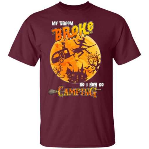 My Broom Broke So Now I Go Camping Funny Halloween Costume T-Shirt 4 of Sapelle