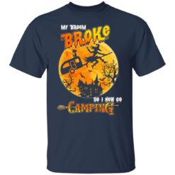 My Broom Broke So Now I Go Camping Funny Halloween Costume T-Shirt 24 of Sapelle