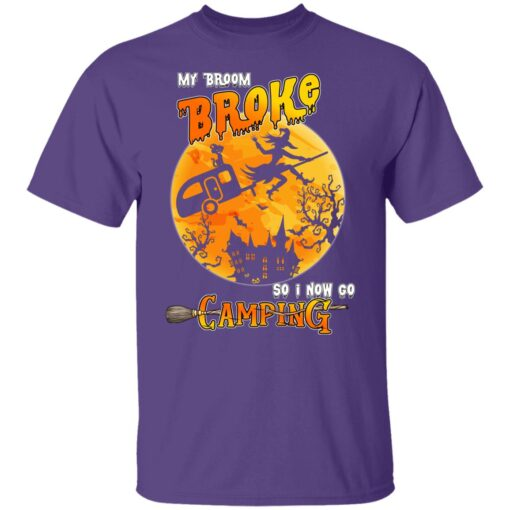 My Broom Broke So Now I Go Camping Funny Halloween Costume T-Shirt 6 of Sapelle