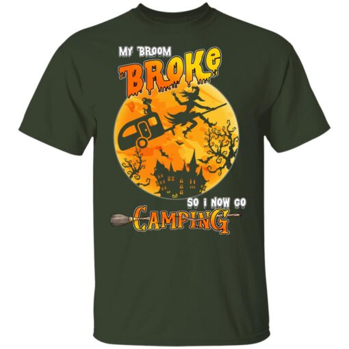 My Broom Broke So Now I Go Camping Funny Halloween Costume T-Shirt 8 of Sapelle