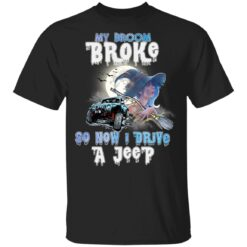 My Broom Broke So Now I Drive A Jeep Funny Halloween Costume T-Shirt 15 of Sapelle