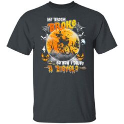 My Broom Broke So Now I Drive A Bicycle Halloween Costume T-Shirt 16 of Sapelle