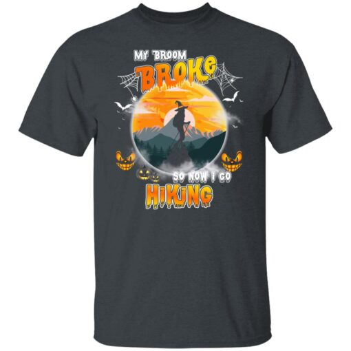 My Broom Broke So Now I Go Hiking Funny Halloween Costume T-Shirt 2 of Sapelle