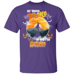 My Broom Broke So Now I Go Hiking Funny Halloween Costume T-Shirt 37 of Sapelle