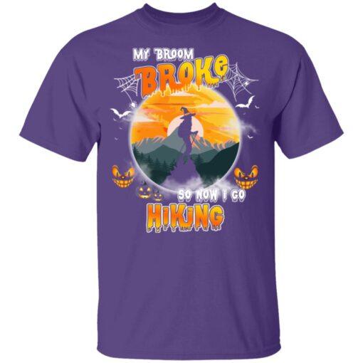 My Broom Broke So Now I Go Hiking Funny Halloween Costume T-Shirt 11 of Sapelle