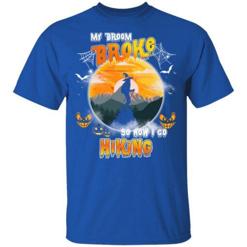 My Broom Broke So Now I Go Hiking Funny Halloween Costume T-Shirt 12 of Sapelle