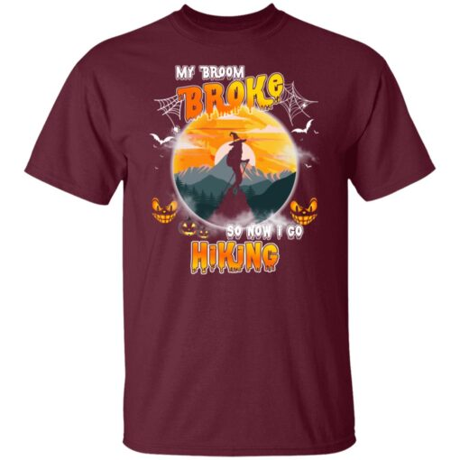 My Broom Broke So Now I Go Hiking Funny Halloween Costume T-Shirt 3 of Sapelle