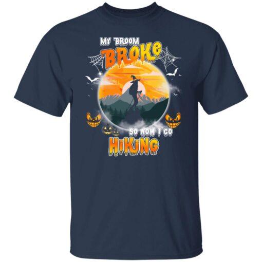 My Broom Broke So Now I Go Hiking Funny Halloween Costume T-Shirt 4 of Sapelle