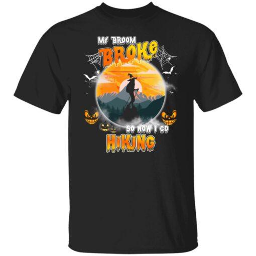 My Broom Broke So Now I Go Hiking Funny Halloween Costume T-Shirt 1 of Sapelle