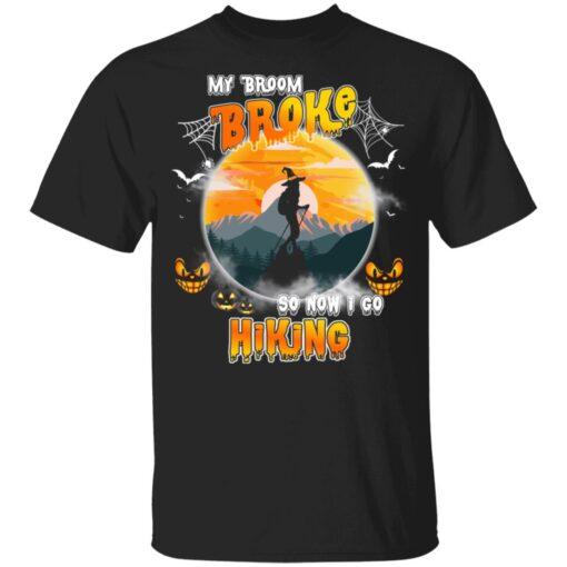 My Broom Broke So Now I Go Hiking Funny Halloween Costume T-Shirt 7 of Sapelle