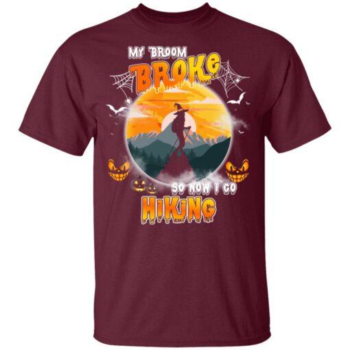 My Broom Broke So Now I Go Hiking Funny Halloween Costume T-Shirt 9 of Sapelle
