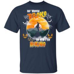 My Broom Broke So Now I Go Hiking Funny Halloween Costume T-Shirt 35 of Sapelle
