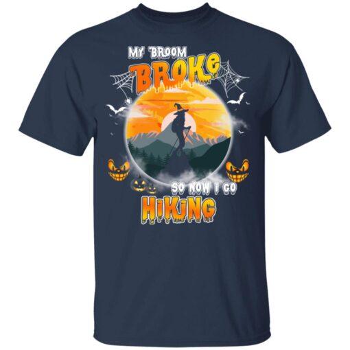 My Broom Broke So Now I Go Hiking Funny Halloween Costume T-Shirt 10 of Sapelle
