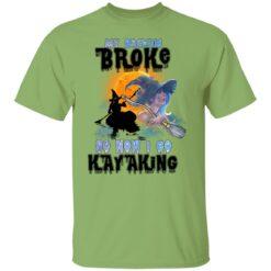 My Broom Broke So Now I Go Kayaking Funny Halloween Costume T-Shirt 17 of Sapelle