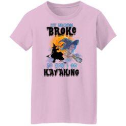 My Broom Broke So Now I Go Kayaking Funny Halloween Costume T-Shirt 41 of Sapelle