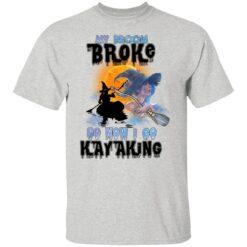 My Broom Broke So Now I Go Kayaking Funny Halloween Costume T-Shirt 19 of Sapelle