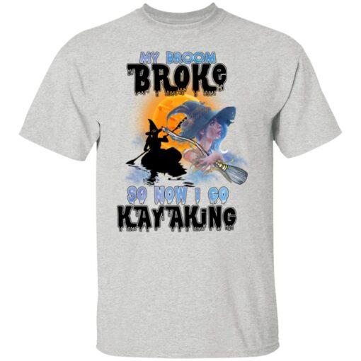 My Broom Broke So Now I Go Kayaking Funny Halloween Costume T-Shirt 3 of Sapelle